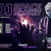 Touch The Space With DJ Space Monkey