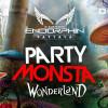 Party Monsta - Wonderland @ Endorphin Pattaya