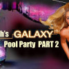 Planet Earth's Galaxy Pool Party PART 2