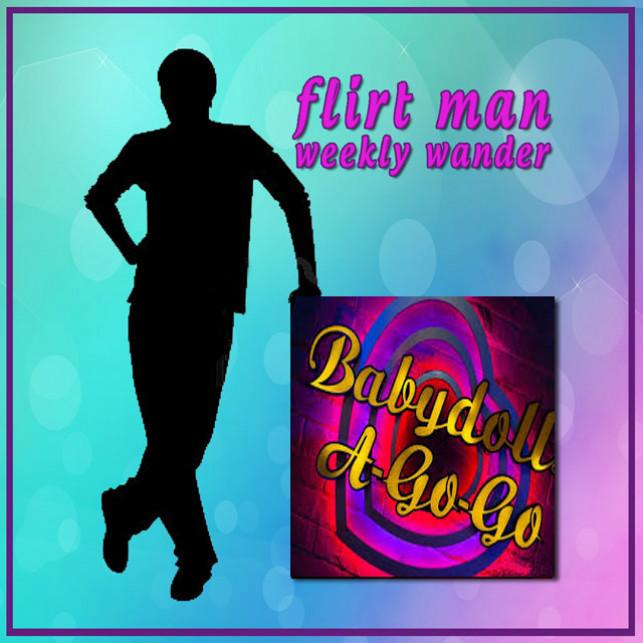 Flirt man weekly wander – Babydoll A Go Go