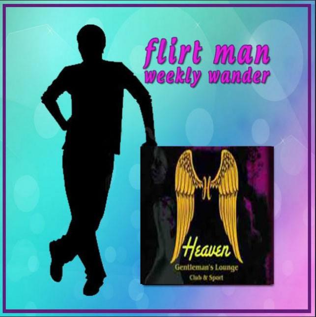 Flirt Weekly Wander – Heaven Gentlemens Club