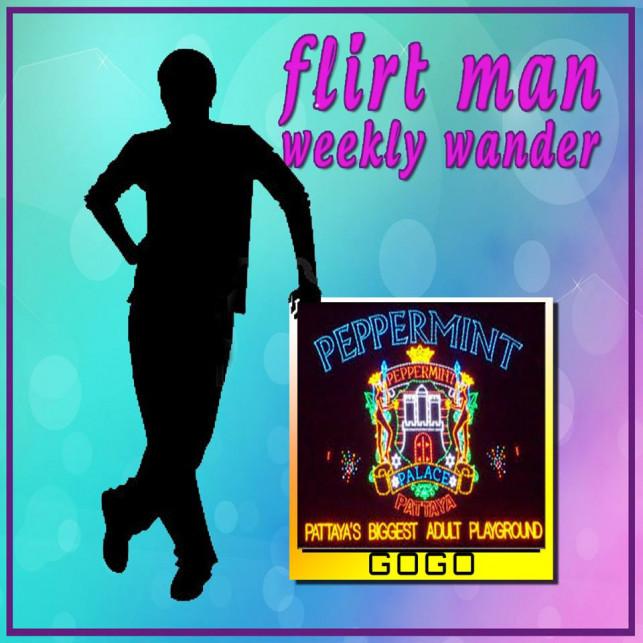 FlirtMan's Weekly Wander – Peppermint Agogo