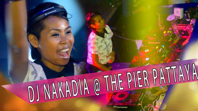 Dj Nakadia @ The Pier Pattaya