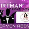 Flirtman Weekly Wander : Heaven Above