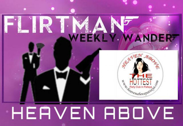 Flirtman Weekly Wander : Heaven Above