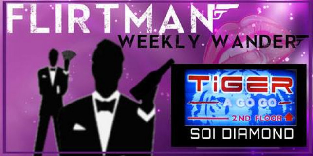 Flirtman Weekly Wander – Tiger Agogo Soi Diamond