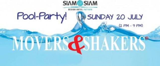 Movers & Shakers Pool Party – Siam@Siam design Hotel Pattaya