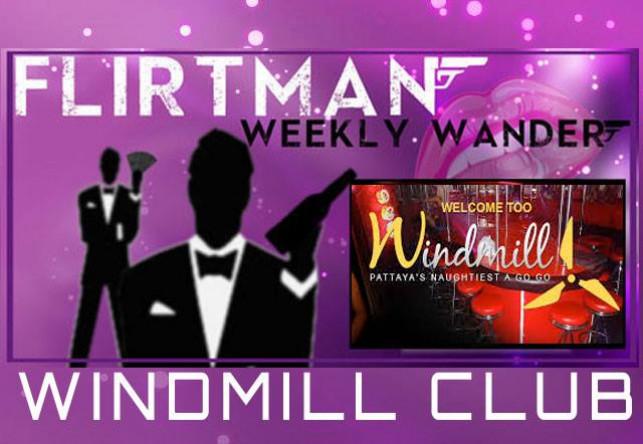 Flirtman Weekly Wander: Windmill Club