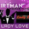 Flirtman Weekly Wander – Lady Love