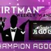 FLIRTMAN'S WEEKLY WANDER : CHAMPION AGOGO