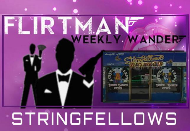 FlirtMan's Weekly Wander : Stringfellows agogo