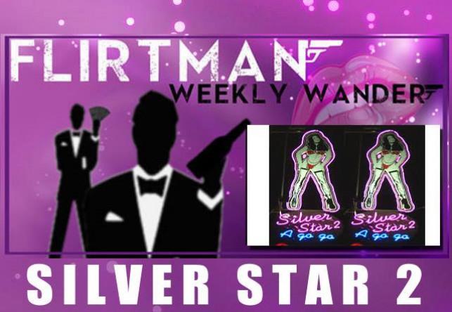 Flirtman Weeklywander: Silver Star 2 – Soi 8