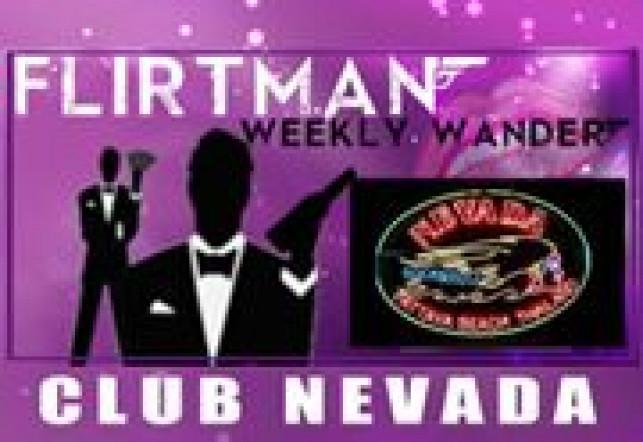 Flirtman Weeklywander – Club Nevada