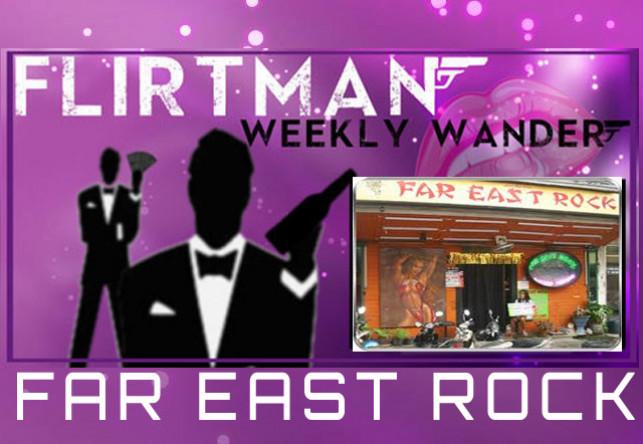 FlirtMan's Weekly Wander : Far East Rock