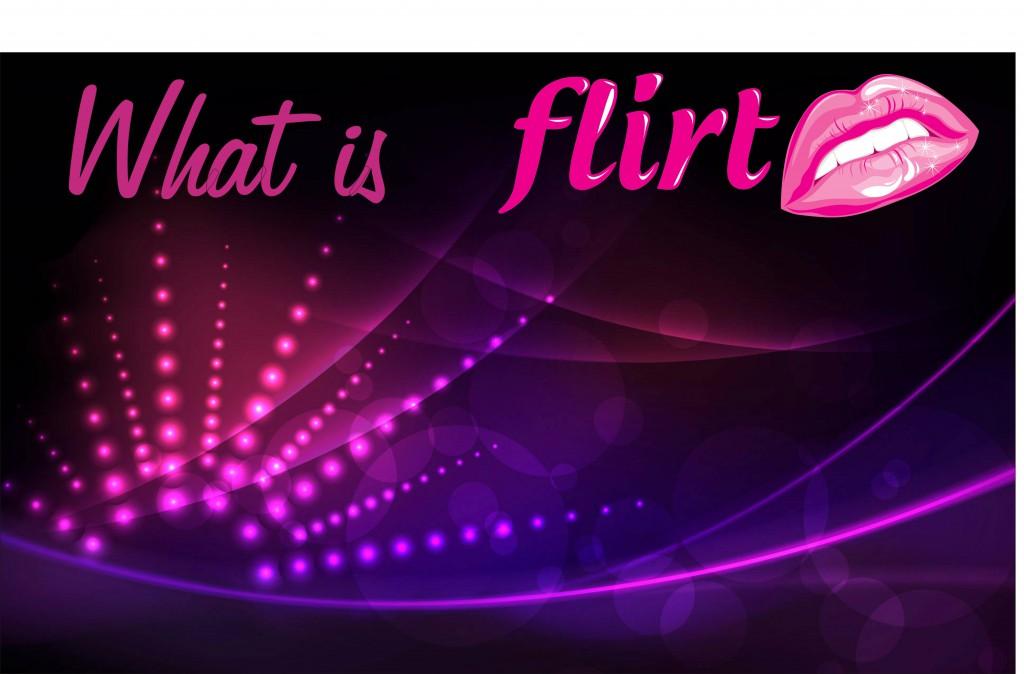 What is Flirt